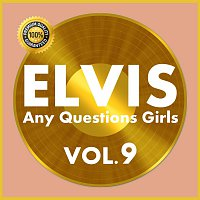 Elvis Presley – Any Questions Girls Vol.  9