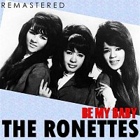 The Ronettes – Be My Baby (Remastered)