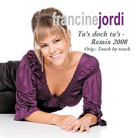 Francine Jordi – Tu´s doch tu´s [Remix 2008]