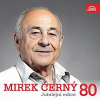Miroslav Černý – Mirek Černý 80 Jubilejní edice