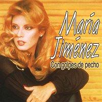María Jiménez – Con golpes de pecho