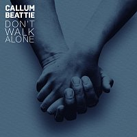 Callum Beattie – Don't Walk Alone