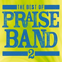 Maranatha! Praise Band – The Best Of Praise Band 2