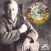 Roger Whittaker – What A Wonderful World