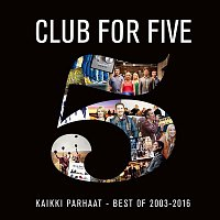 Club For Five – Kaikki parhaat - Best Of 2003 - 2016