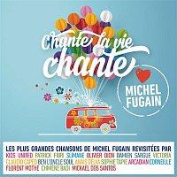 Love Michel Fugain – Chante la vie chante (Love Michel Fugain)