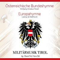 Militarmusik Tirol – Osterreichische Bundeshymne / Europahymne