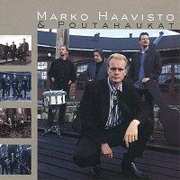 Marko Haavisto & Poutahaukat – Taydellinen maailma