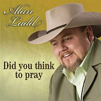 Alan Ladd – Did You Think To Pray
