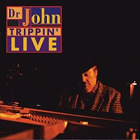Dr. John – Trippin' Live