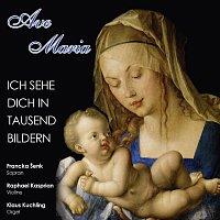 Klaus Kuchling, Raphael Kasprian, Francka Šenk, Klaus Kuchling – Ave Maria - Ich sehe dich in tausend Bildern