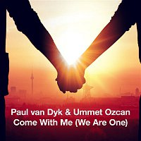 Paul van Dyk, Ummet Ozcan – Come With Me (We Are One)