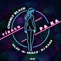 Charly Black, Play-N-Skillz, DJ Kass – Tíralo Pa Ka
