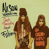 Alison Wonderland, Fishing – Get Ready