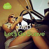 A&D – Let's Go Suave