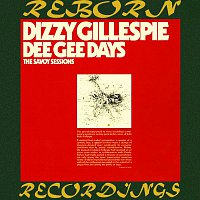 Dizzy Gillespie – DeeGee Days, The Savoy Sessions (HD Remastered)