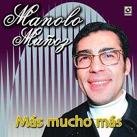 Manolo Munoz – Más... Mucho Más
