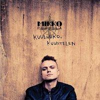 Mikko Pohjola – Kuuluuko, kuuntelen