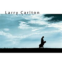 Larry Carlton – Deep Into It