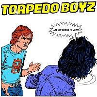 Torpedo Boyz – Are You Talking To Me???