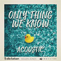 Alle Farben, YOUNOTUS, Kelvin Jones – Only Thing We Know (Acoustic)