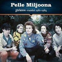 Pelle Miljoona – Johanna-vuodet 1981-1984