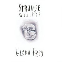 Glenn Frey – Strange Weather