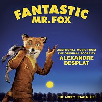 Alexandre Desplat – Fantastic Mr. Fox - Additional Music From The Original Score By Alexandre Desplat - The Abbey Road Mixes