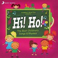 Vanraj Bhatia, Amrita Bhende, Andrea De Souza, David De Souza, Dhruv Ghanekar, Sumeet Raghavan – Hi! Ho! The Best Children's Songs & Rhymes
