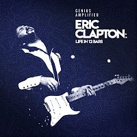Různí interpreti – Eric Clapton: Life In 12 Bars [Original Motion Picture Soundtrack]