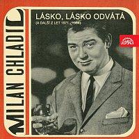 Milan Chladil – Lásko, lásko odvátá (a další z let 1971-1984)