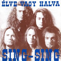 Sing Sing – Osszezárva '89/'99 - Élve vagy halva