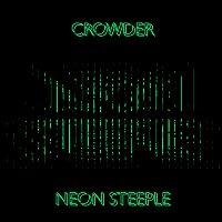 Crowder – Neon Steeple