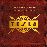 TESLA – Time's Makin' Changes: The Best Of Tesla
