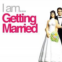 Různí interpreti – I Am Getting Married