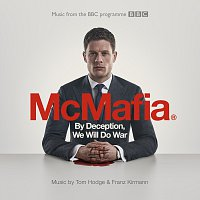 Tom Hodge, Franz Kirmann – By Deception, We Will Do War [From The BBC TV Programme 'McMafia']