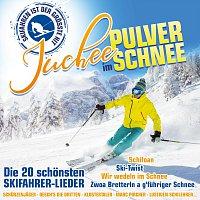 Různí interpreti – Juchee im Pulverschnee - Die 20 schonsten Skifahrer-Lieder
