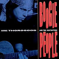George Thorogood & The Destroyers – Boogie People