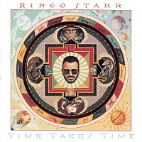 Ringo Starr – Time Takes Time