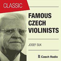 Josef Suk, Alfréd Holeček, Josef Hála – Famous Czech Violinists: Josef Suk