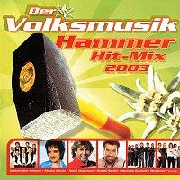 Různí interpreti – Der Volksmusik Hammer Hit Mix 2003