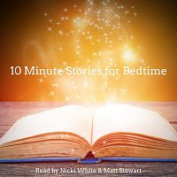Nicki White, Matt Stewart – 10 Minute Stories for Bedtime