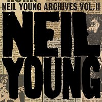Neil Young – Neil Young Archives Vol. II (1972 - 1976)
