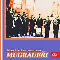 Mugraueři, lidový soubor z Křenovic na Šumavě – Křenovští mládenci zaspali dnes