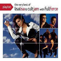Full Force – Playlist: The Very Best Of Lisa Lisa & Cult Jam