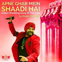 Daler Mehndi – Apne Ghar Mein Shaadi Hai