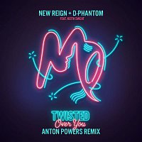 New Reign & D-Phantom, Keith Sweat – Twisted (Over You) (Anton Powers Remix)
