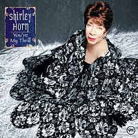 Shirley Horn – You're My Thrill