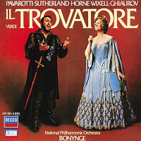 Dame Joan Sutherland, Luciano Pavarotti, Nicolai Ghiaurov, Ingvar Wixell – Verdi: Il Trovatore