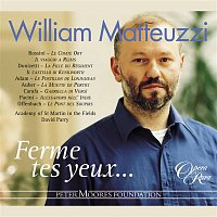 William Matteuzzi, David Parry, Academy of St. Martin in the Fields – William Matteuzzi: Ferme tes yeux